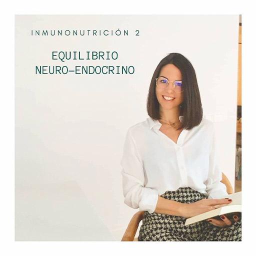 INMONUTRICIÓN 2 - Equilibrio Neuro-Endocrino